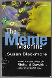 The Meme Machine Susan Blackmore - the meme machine