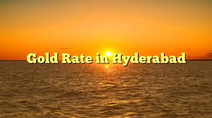 gold rate in hyderabad on november 27 2017 today gold price per gm