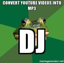 Foul Bachelor Frog Meme Generator - convert youtube videos into mp3 dj foul bachelor frog meme generator