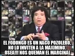 Memes Del Pirruris - el fodongo es un naco pozolero no lo inviten a on memegen