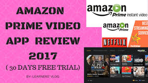 amazon prime video app free 30 days trial review 2017 in india