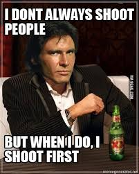 Han Shot First Meme - public service announcement han shot first imgur