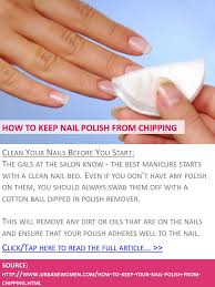 how to keep your nail polish from chipping clean your nails