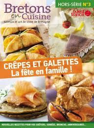 bretons en cuisine hors série bretons en cuisine revisite les crêpes et galettes