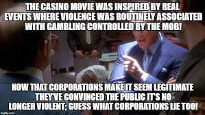 Casino Movie Memes - casino movie closer to truth than news reports imgflip