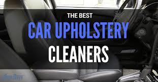 Upholstery Cleaning Products Reviews Top 8 The Best Car Upholstery Cleaner Product Reviews