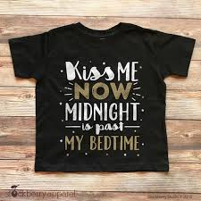 new year shirts new years shirt kids me now midnight is past my bedtime