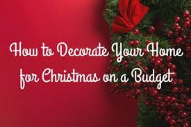 how to decorate your home for christmas 18 ideas to decorate your home for christmas on a budget holidappy