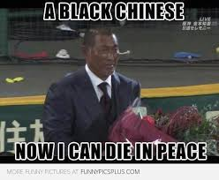 Chinese Man Meme - a black chinese man funny pictures