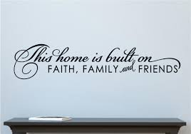 this home is built on faith family friends vinyl decal wall