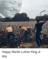 Martin Luther King Meme - happy martin luther king jr day martin luther king jr meme on me me