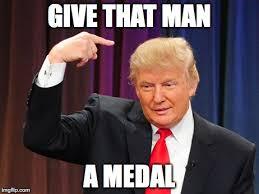 Medal Meme - image tagged in trump medal imgflip