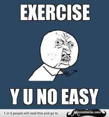 Funny Y U No Memes - y u no guy exercise funny pinterest exercises guy and humour