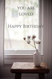 Loving Happy Birthday Quotes by 25 Best Love Birthday Wishes Ideas On Pinterest Birthday