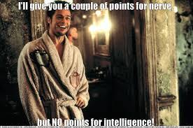 Tyler Durden Meme - tyler durden laughing at you quickmeme