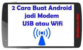 cara membuat hotspot di laptop dengan modem smartfren 2 cara buat android jadi modem usb atau wifi web keren android