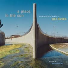 A Place A Place In The Sun Photographs Of Los Angeles By Humble