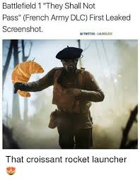 What Is Meme In French - battlefield 1 they shall not pass french army dlc first leaked