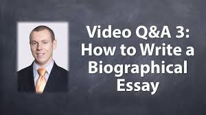 how to write a biographical essay youtube