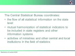 central statistical bureau welcome to the central statistical bureau of latvia meeting with