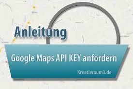 Dgoogle Maps Anleitung Google Maps Web Api Key Für Deine Webseite Generieren