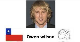Owen Wilson Meme - cuánto cabrón así se dice owen wilson en diferentes países