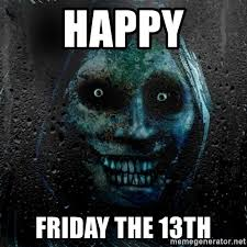 Friday The 13 Meme - friday the 13th meme