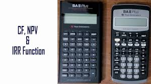 cf npv and irr function learn everything of baii plus financial