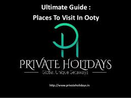 places to visit in ooty holidays