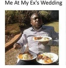 Meme Wedding - me at my ex s wedding ex s meme on me me