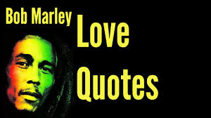 quotes bob marley quote about