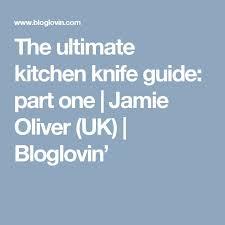 oliver kitchen knives best 25 oliver kitchen ideas on jaime oliver
