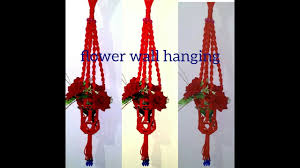 How To Make Wall Decoration At Home How To Make Flower Wall Hanging Macrame At Home Beautiful