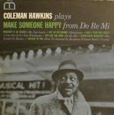 file coleman hawkins plays make someone happy from do re mi jpg
