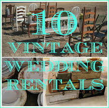 wedding backdrop rentals houston 10 vintage items you can rent for your wedding rustic wedding chic