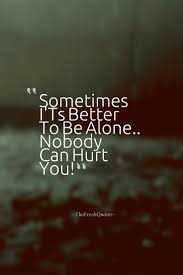 quotes about being strong when someone hurts you 50 heartbreaking loneliness quotes quotes u0026 sayings