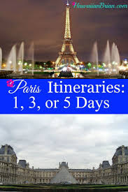 paris itineraries 1 3 or 5 days hawaiian brian u0027s travel site