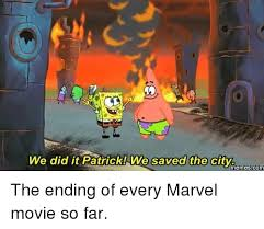 Funny Patrick Memes - we did it patrick we saved the city memescom the ending of every