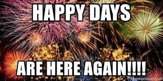 Fireworks Meme - happy days are here again fireworks meme generator