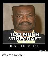 Craft Meme - 25 best memes about mine craft mine craft memes