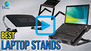 top 10 laptop stands of 2017 video review