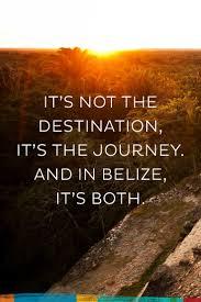 belize quotes travel quotes pinterest belize