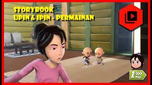 download film ipin dan upin terbaru bag 2 storybook upin ipin permainan iphone android games youtube