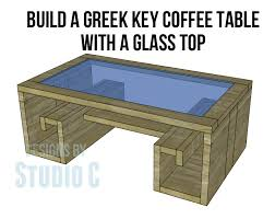 Coffee Table Uses by Build A Greek Key Coffee Table With A Glass Top U2013 Designs By Studio C