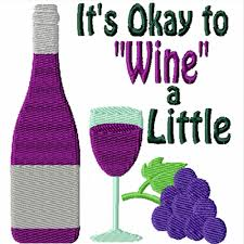 it u0027s okay to wine a little a machine embroidery design for the