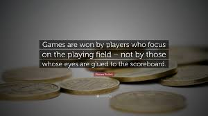 quote from warren buffett warren buffett quote u201cgames are won by players who focus on the