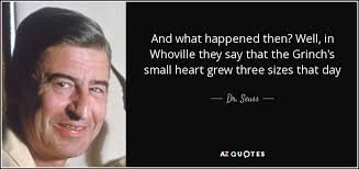 dr seuss quote and what happened then well in whoville they