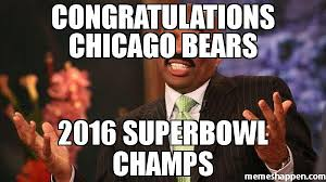 Bears Memes - congratulations chicago bears 2016 superbowl chs meme steve