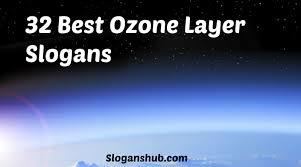 32 best ozone layer slogans slogans hub