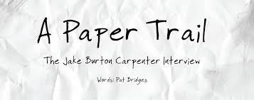 a paper trail the jake burton carpenter interview jake burton carpenter